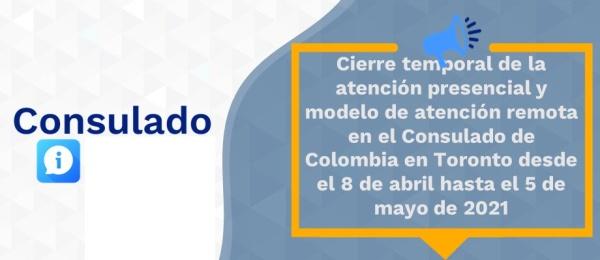 Cierre temporal de la atención presencial y modelo de atención remota en el Consulado de Colombia en Toronto desde el 8 de abril hasta el 5 de mayo
