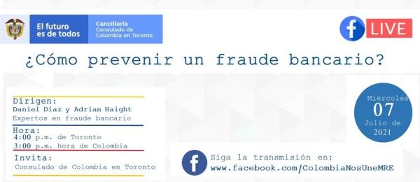 El Consulado de Colombia en Toronto invita al conversatorio: ¿Cómo prevenir un fraude bancario?