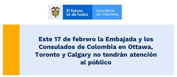 Este 17 de febrero la Embajada y los Consulados de Colombia en Ottawa, Toronto y Calgary no tendrán atención