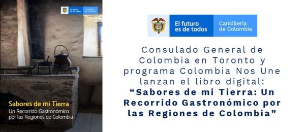 """Consulado de Colombia en Toronto y programa Colombia Nos Une lanzan el libro digital: """"Sabores de mi Tierra: Un Recorrido Gastronómico por las Regiones de Colombia"""""""