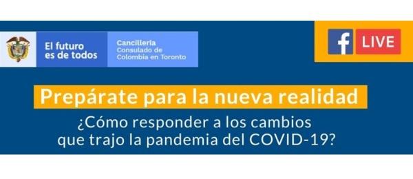 El Consulado de Colombia en Toronto lo invita a la charla virtual sobre cómo prepararse a la nueva realidad el próximo jueves 28 de mayo