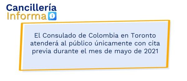 El Consulado de Colombia en Toronto atenderá al público únicamente con cita previa durante el mes de mayo de 2021