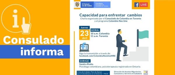 El Consulado de Colombia en Toronto y Colombia Nos Une invitan a la charla virtual 'Capacidad para enfrentar cambios' el 23 de abril de 2020