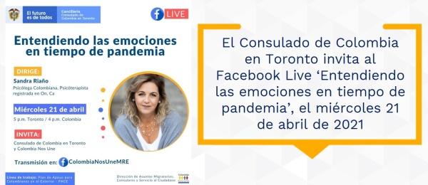 El Consulado de Colombia en Toronto invita al Facebook Live 'Entendiendo las emociones en tiempo de pandemia', el 21 de abril de 2021