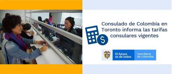 Consulado de Colombia en Toronto informa las tarifas consulares vigentes